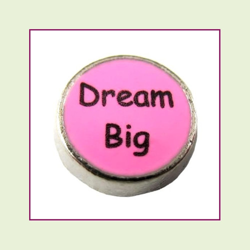 Dream Big on Pink Round (Silver Base) Floating Charm