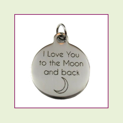 O-Ring Charm:  I Love To The Moon and Back 19mm Round Silver Stainless Steel