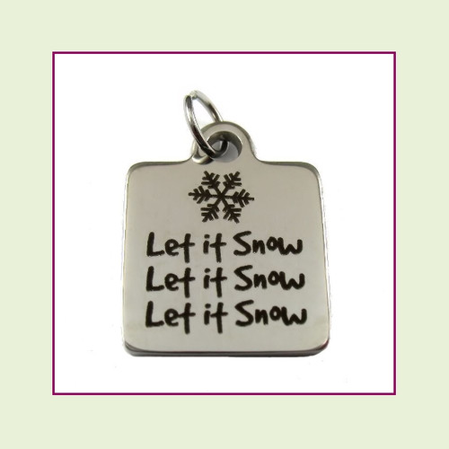 O-Ring Charm:  Let It Snow Let It Snow Let It Snow 16mm Square Silver Stainless Steel