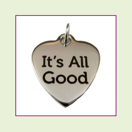 O-Ring Charm:  It's All Good 19x22mm Heart Silver Stainless Steel