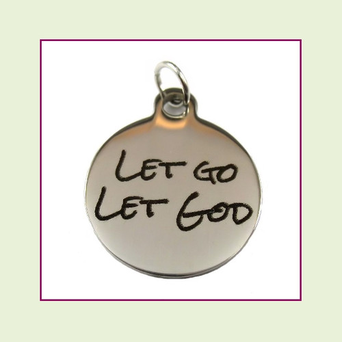 O-Ring Charm:  Let Go Let God 19mm Round Silver Stainless Steel