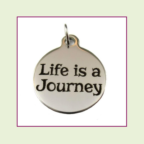 O-Ring Charm:  Life Is A Journey 19mm Round Silver Stainless Steel