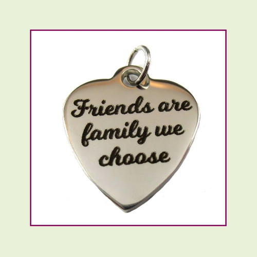 O-Ring Charm:  Friends Are Family We Choose 19x22mm Heart Silver Stainless Steel