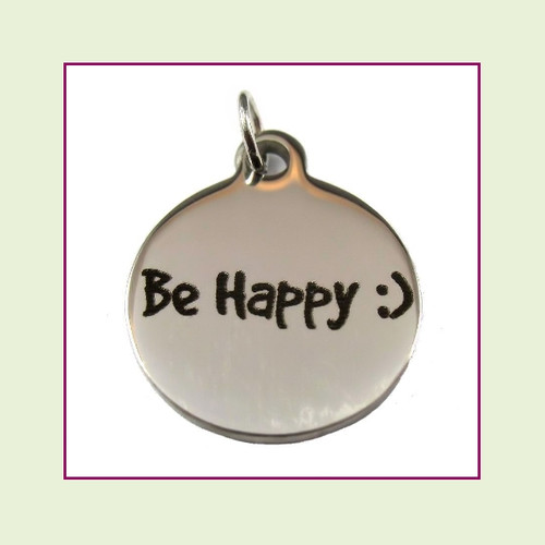 O-Ring Charm:  Be Happy :) 19mm Round Silver Stainless Steel