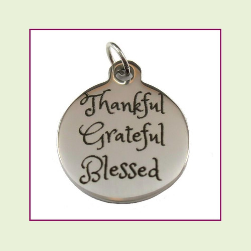 O-Ring Charm:  Thankful Grateful Blessed 19mm Round Silver Stainless Steel