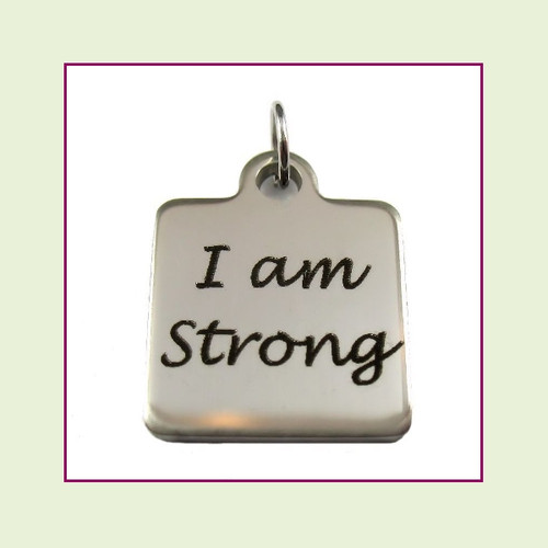 O-Ring Charm:  I Am Strong 16mm Square Silver Stainless Steel