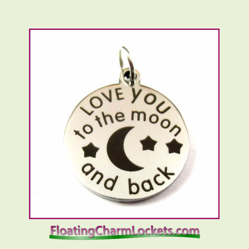 O-Ring Charm:  I Love To The Moon and Back (Style #2) 18mm Round Silver Stainless Steel