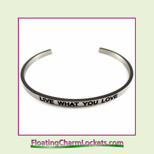 Stainless Steel 3mm Cuff Bangle Bracelet - Live What You Love (Silver)