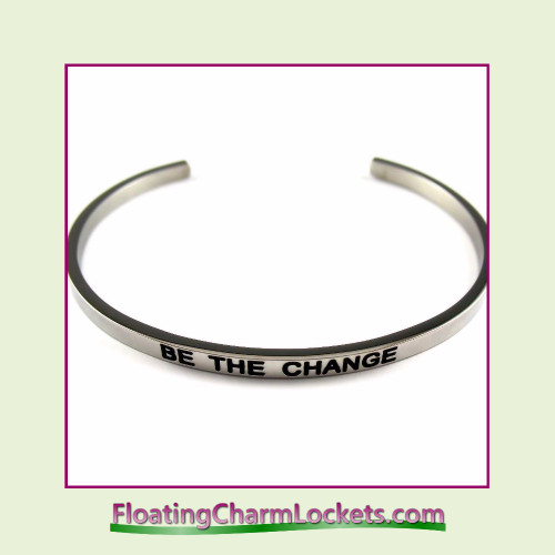 Stainless Steel 3mm Cuff Bangle Bracelet - Be The Change (Silver)