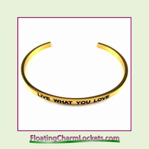 Stainless Steel 3mm Cuff Bangle Bracelet - Live What You Love (Gold)