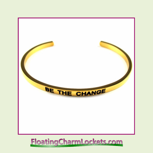 Stainless Steel 3mm Cuff Bangle Bracelet - Be The Change (Gold)