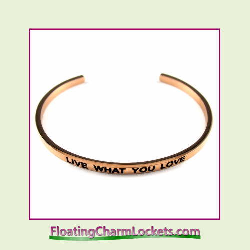 Stainless Steel 3mm Cuff Bangle Bracelet - Live What You Love (Rose)