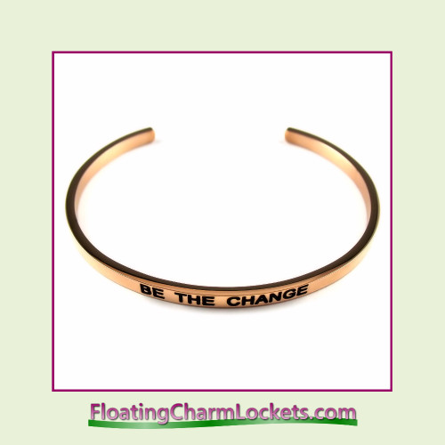 Stainless Steel 3mm Cuff Bangle Bracelet - Be The Change (Rose)
