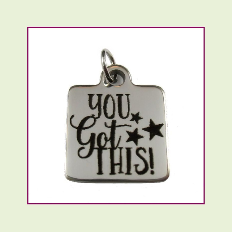 O-Ring Charm:  You Got This! 16mm Square Silver Stainless Steel