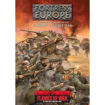 Flames of War Fortress Europe: The Intelligence Handbook for January - August 1944