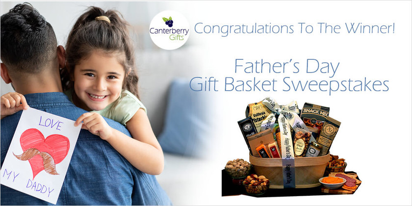 Congratulations to the Father's Day Gift Basket Sweepstakes Winner