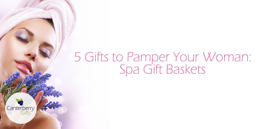 5 Gifts to Pamper Your Woman: Spa Gift Baskets