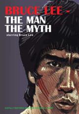 Bruce Lee - The Man, The Myth