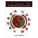 Jeet Kune Do Conversations - Jose Fraguas