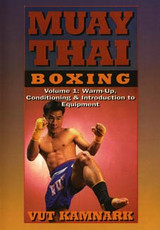 Muay Thai boxing Volume 1: Warm Up, Conditioning & Intro to Equipment