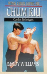 Wing Chun Gung-Fu Chum Kiu Combat Techniques
