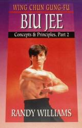 Wing Chun Gung-Fu Biu Jee Concepts & Principles Part 2
