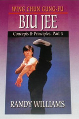 Wing Chun Gung-Fu Biu Jee Concepts & Principles Part 3
