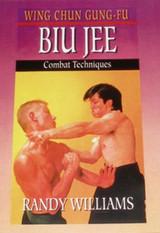 Wing Chun Gung-Fu Biu Jee Combat Techniques