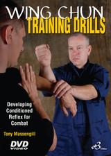 WING CHUN TRAINING DRILLS Developing Conditioned Reflex for Combat By Master Tony Massengill