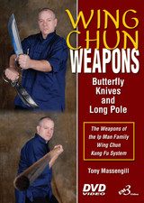 WING CHUN WEAPONS Butterfly Knives & Long Pole,The Weapons of the Ip Man Family Wing Chun Kung Fu System