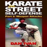 Karate for Street Self Defense #2 Weapon Attacks DVD Ivan