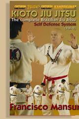 Brazilian Jiu-Jitsu Kioto System Francisco Mansur: Self Defense Vol.2 ( Download )