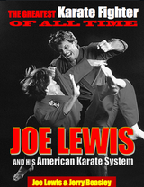 Joe Lewis - The Greatest Karate Fighter of All Time