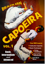Brazilian Capoeira Vol. 1 Basic, Intermediate and Advanced