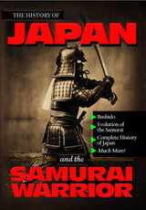 The History of Japan and The Samurai Warrior