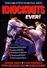 The Greatest Martial Arts Knockouts Ever ( Download )