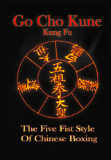 Go Cho Kune Kung Fu- The Five Fist Style of Chinese Boxing Digital Download