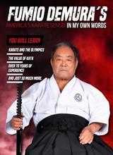 Fumio Demura - America's Karate Sensei - In My Own Words