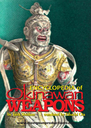 Encyclopedia of Okinawan Weapons by Taira Shinken