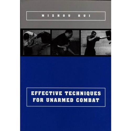 Effective Techniques Unarmed Combat - Mizhou Hui