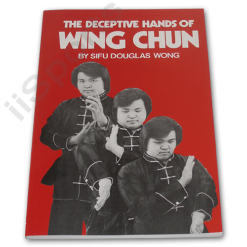 The Deceptive Hands of Wing Chun