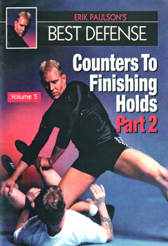 Erik Paulsons' Best Defense Volume 5: Counters to Finishing Holds Part 2