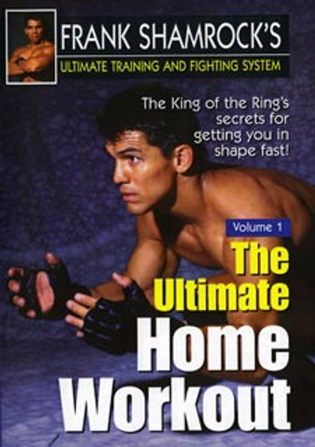 Frank Shamrock's Training & Fighting System: Ultimate Home Workout