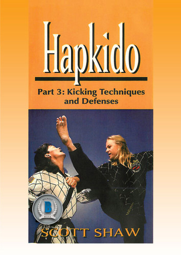 Hapkido Volume 3: Kicking Techniques & Defenses