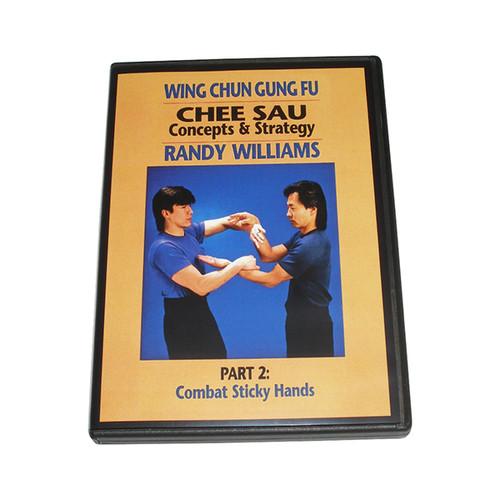 Wing Chun Gung-Fu Chee Sau Concepts & Strategies Part 2: Combat Sticky Hands