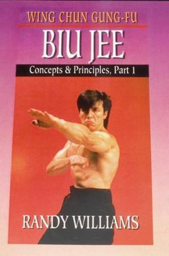 Wing Chun Gung-Fu Biu Jee Concepts & Principles Part 1
