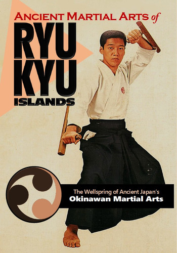 Ancient Martial Arts of Ryukyu Islands