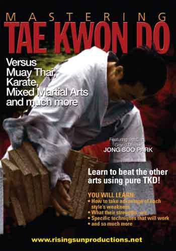 Mastering Tae Kwon Do - Tae Kwon Do versus Muay Thai, Karate, Mixed Martial Arts and Much More( Download )
