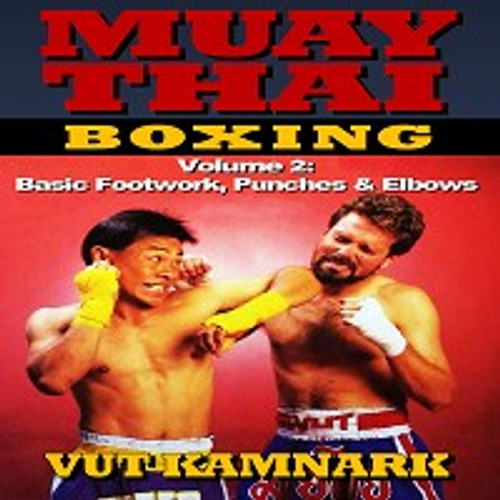 Muay Thai Boxing #2 Basic Footwork Punches & Elbows DVD Kamnark