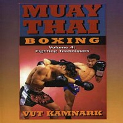 Muay Thai Boxing #4 Fighting Techniques DVD Kamnark